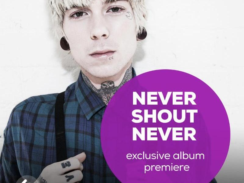Never Shout Never exclusive album premiere with Shazam