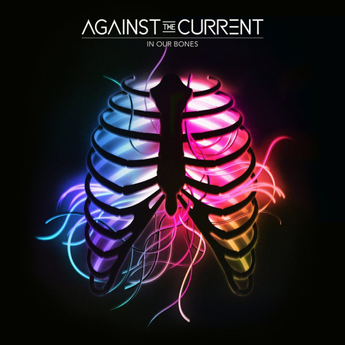 Album Review: Against The Current 'In Our Bones'