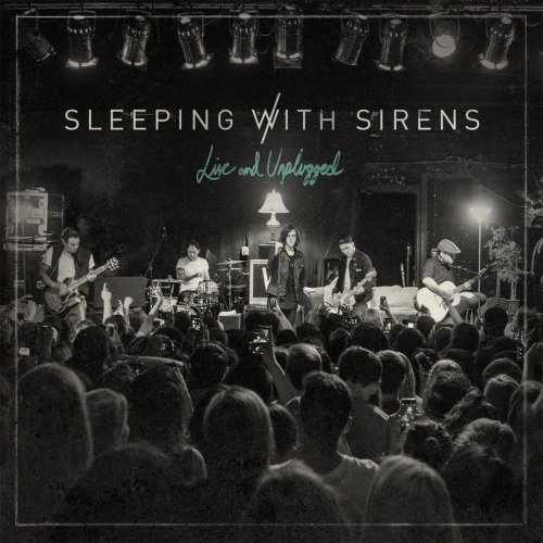 Sleeping With Sirens 'Live and Unplugged' album stream
