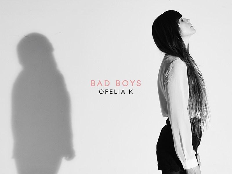 "Ofelia K releases new single ""Bad Boys"""