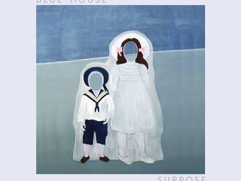 Album Review: Blue House 'Suppose'