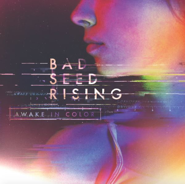 Album Review: Bad Seed Rising 'Awake In Color'