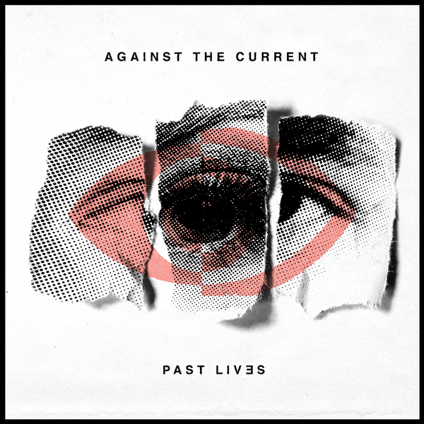 "Album Review: Against The Current ""Past Lives"""