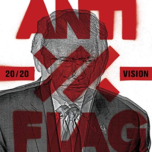 ALBUM REVIEW: Anti-Flag Battles Trump and Establishment With 20/20 Vision