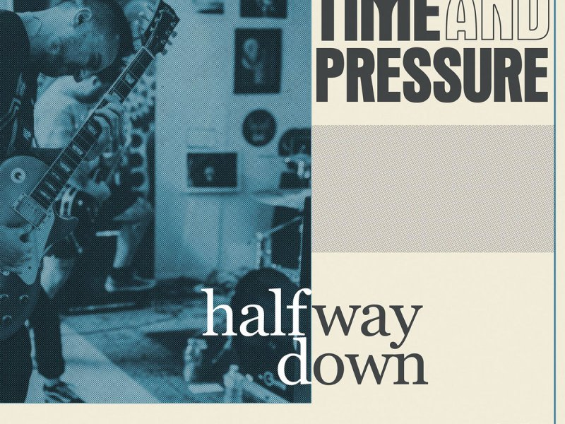 ALBUM REVIEW: Halfway Down, by Time and Pressure – PLUS Vocalist Drew Maxey Talks Britney Spears and Misogyny in America