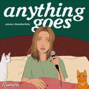 Anything Goes with Emma Chamberlain on Stitcher
