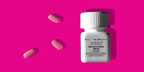 Addyi - Sex Pills for Women