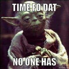 yoda no time
