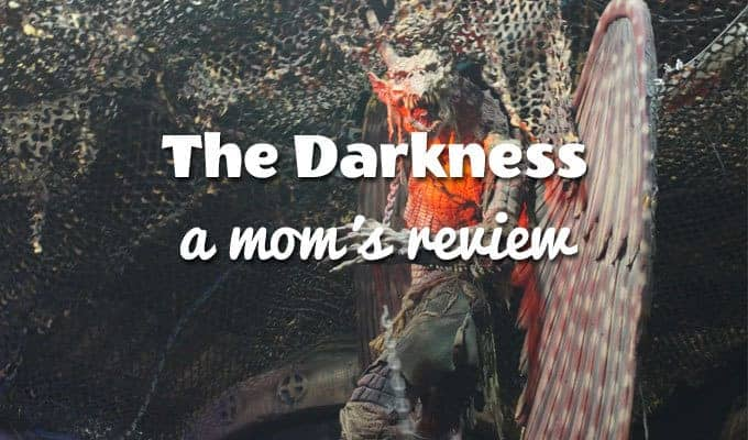 Honest Mom Review: The Darkness…is too freaking scary