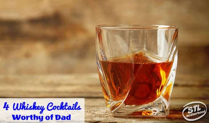4 Whiskey Cocktails Worthy of Dad