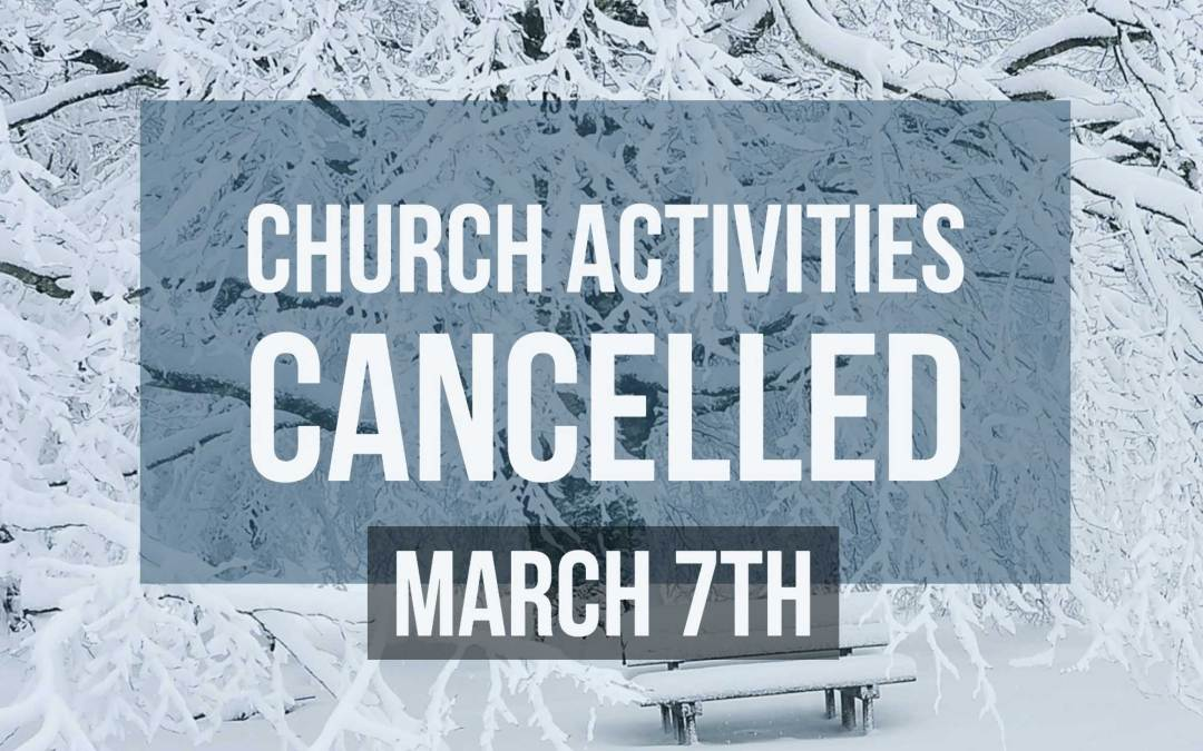 Church Activities Cancelled 3-7