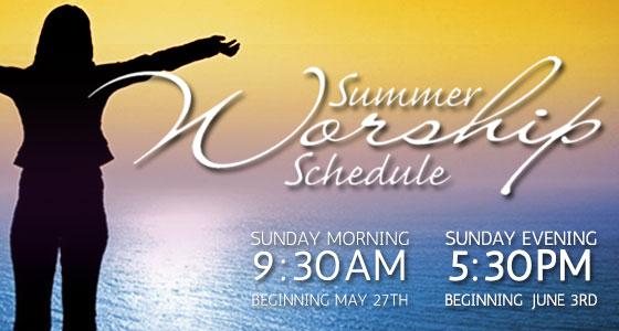 Summer Worship Schedule begins May 27th