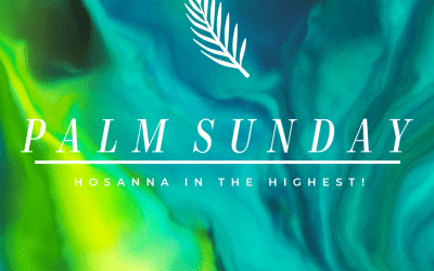 Palm Sunday: The Most Important Week