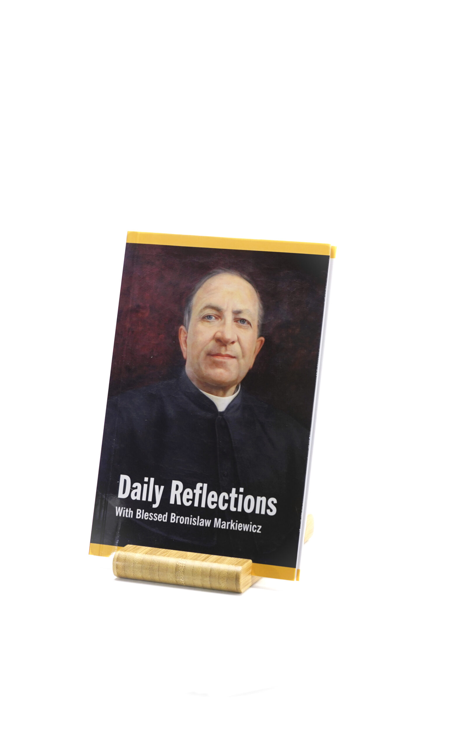 Daily Reflections with Blessed Bronislaw Markiewicz