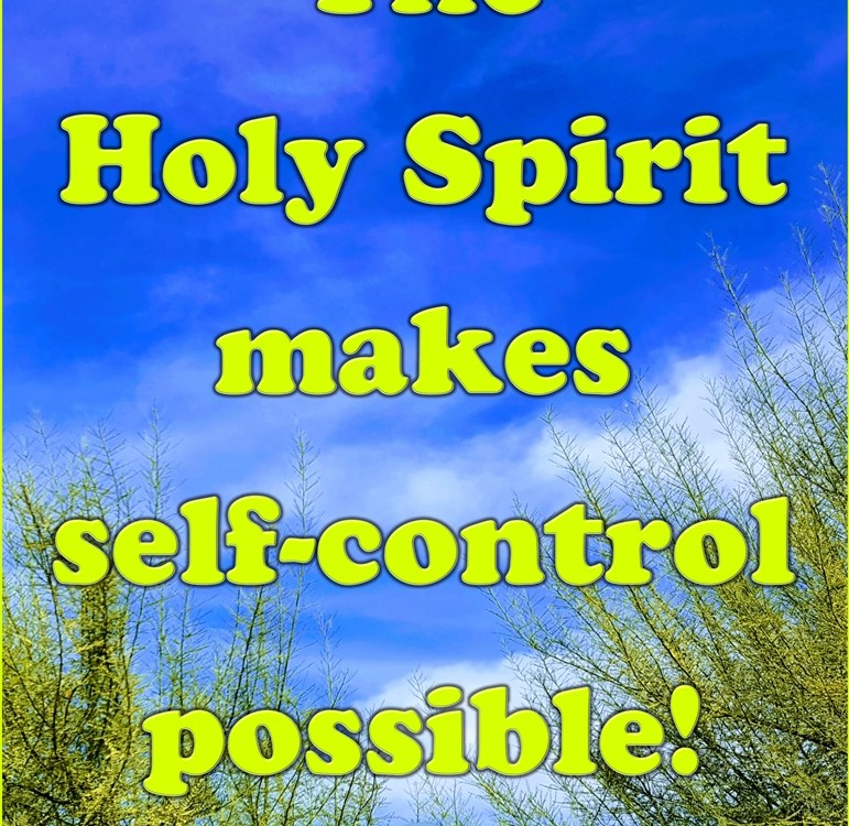 Self-control; Take Control Now with This Gift From God