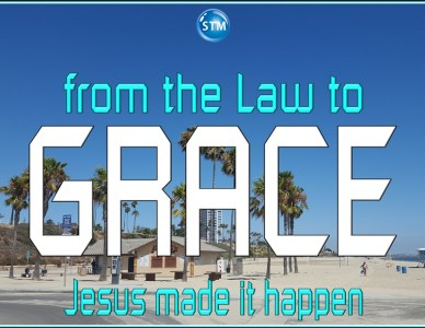 Law to Grace; No Longer Under the Law But Under Grace