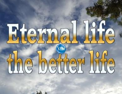 Better Life Through Christ Leads To Eternal Life With Christ