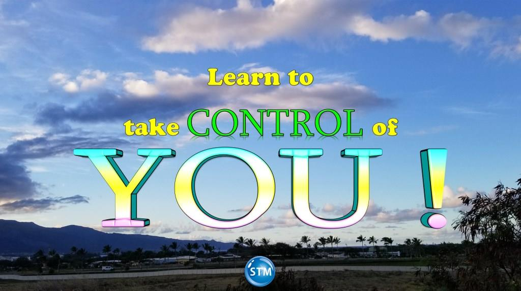 Control: You Can Take Control of YOU!