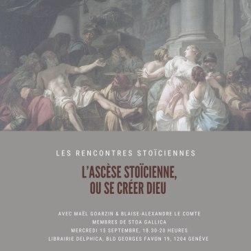 [Les rencontres stoïciennes] L'ascèse stoïcienne, ou se créer dieu