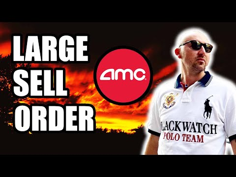 AMC STOCK   LARGE SELL ORDER