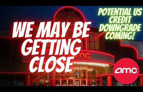 AMC STOCK | MOASS COULD BE CLOSER THAN WE REALIZE!  – Capacity US Credit ranking Rating Downgrade Coming!