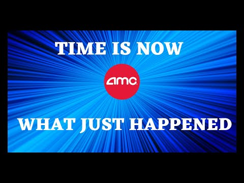 AMC STOCK   TIME IS NOW