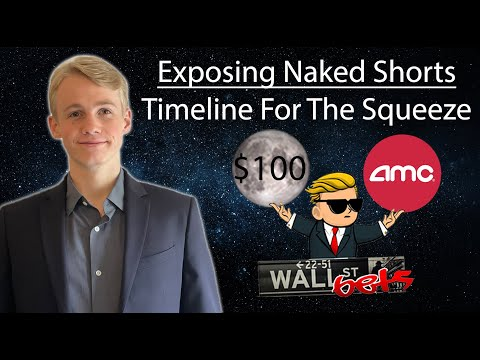 GME & AMC Stock   Exposing Naked Shorts: Timeline For The Short Squeeze