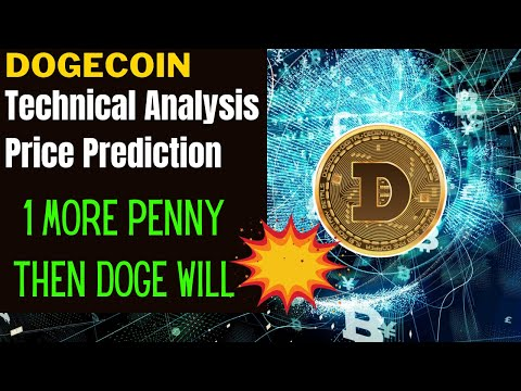 DOGECOIN PRICE ALERT, PREDICTION & ANALYSIS!  JUST 1 MORE PENNY THAN DOGE WILL POP!