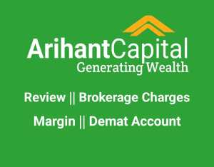 Arihant capital Review-Demat A/C, Brokerage Charges, Margin