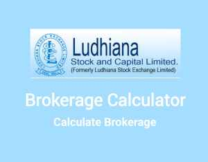 Ludhiana Brokerage Calculator