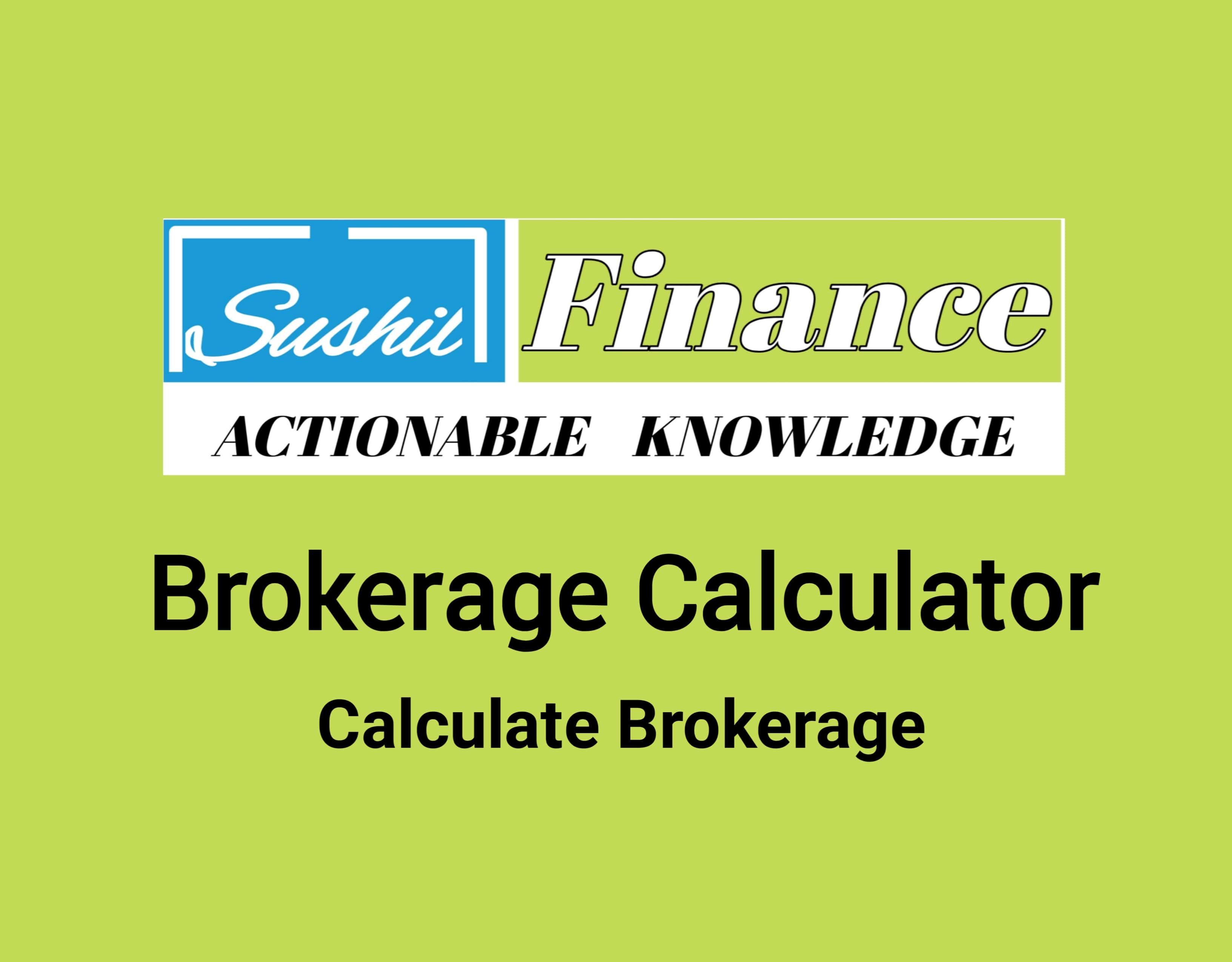 Sushil Finance Brokerage Calculator