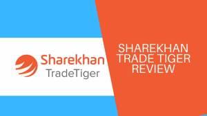 Sharekhan Trade Tiger Review