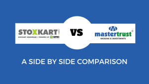 Stoxkart Vs Master Trust: A side by side comparison of these two discount brokerage services