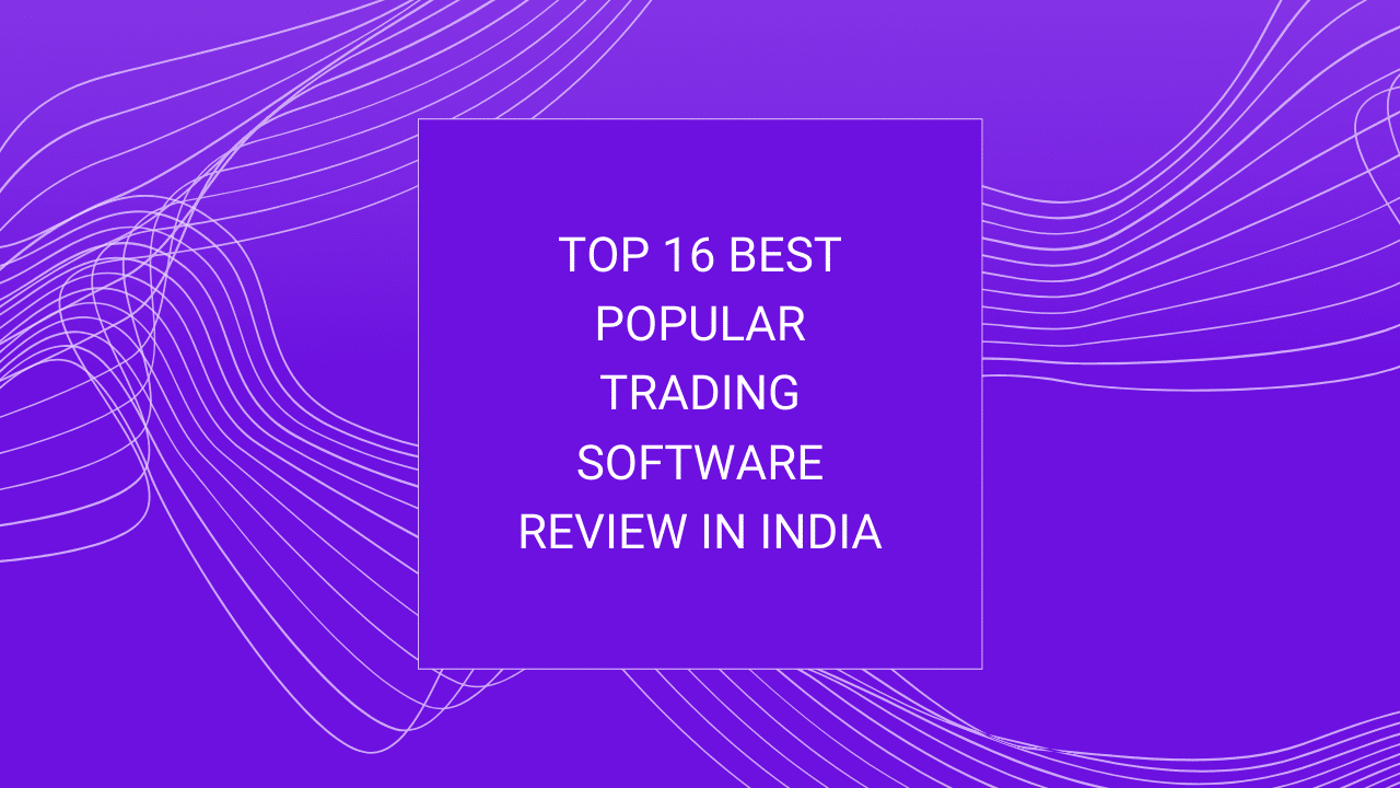 Top 16 Best Trading Software Review