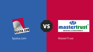 5Paisa Vs Master Trust - Comparative Assessment