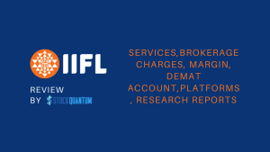 IIFFL(India Infoline) Review| Services, Brokerage Charges, Margin, Demat Account, Platforms, Research Reports & More