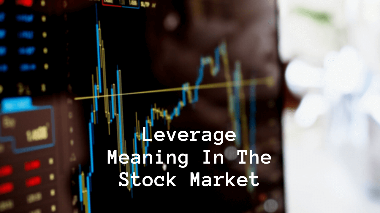 Leverage Meaning In The Stock Market
