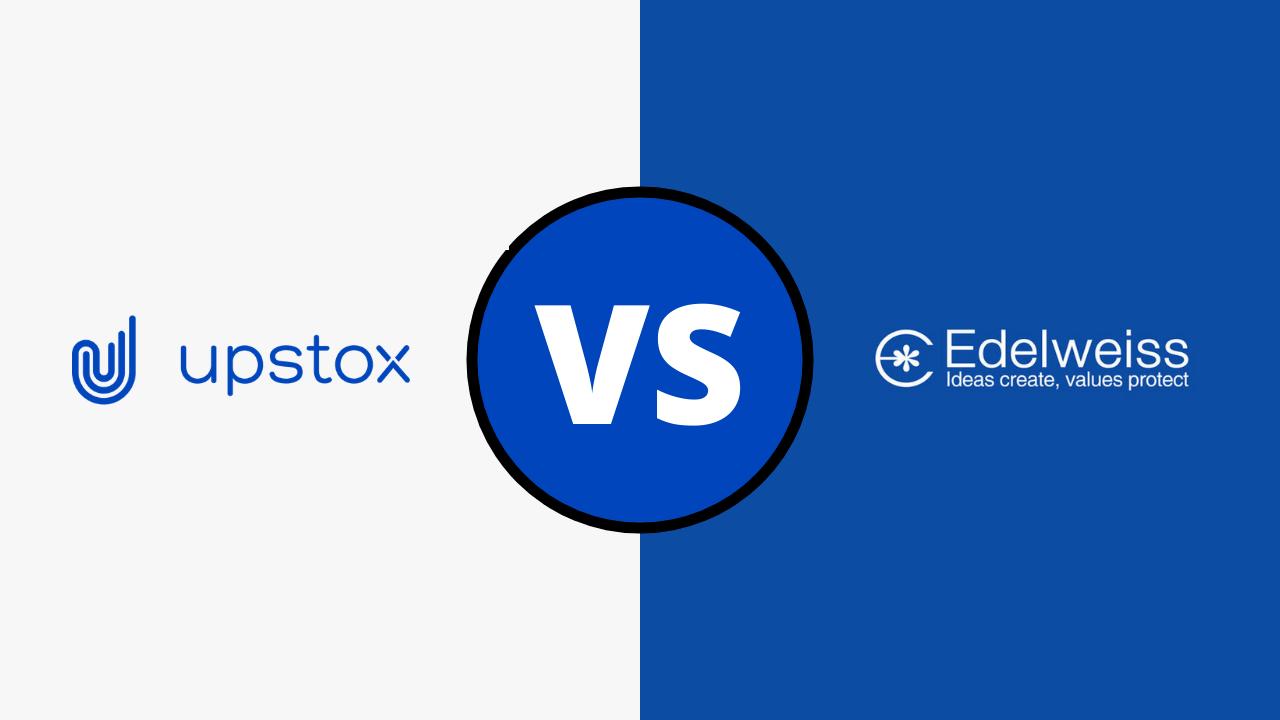 Upstox Vs Edelweiss Comparison