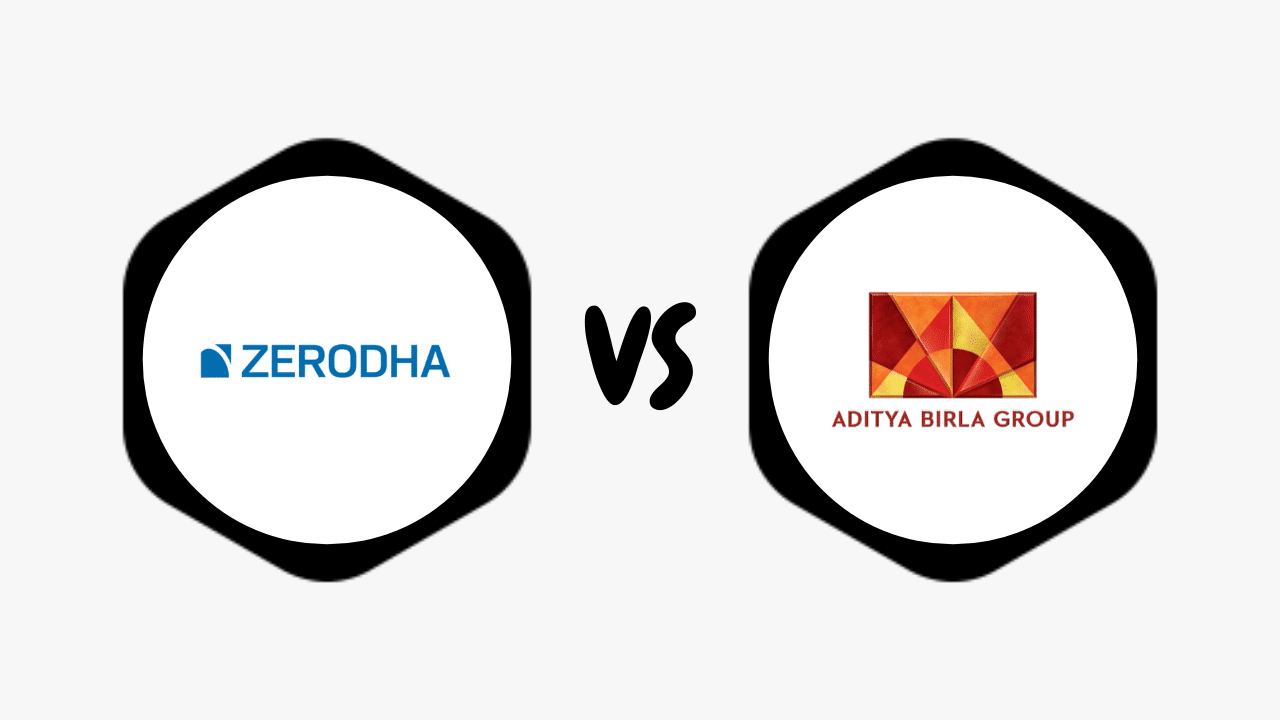 Zerodha Vs Aditya Birla Capital Comparison