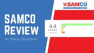 SAMCO Review - Online Reviews of Services, Brokerage Charges, Margin, Demat Account, Platforms, Research Reports and More