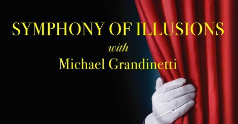 POPS 3 - Symphony of Illusions with Michael Grandinetti