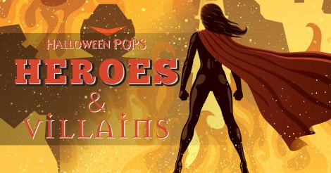 POPS 1 - Halloween POPS – Heroes & Villains