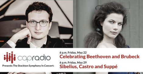 CapRadio Presents Stockton Symphony in Concert: Celebrating Beethoven and Brubeck, Sibelius, Castro and Suppé