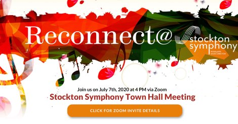 Reconnect at the Stockton Symphony - Town Hall Meeting July 7 at 4pm