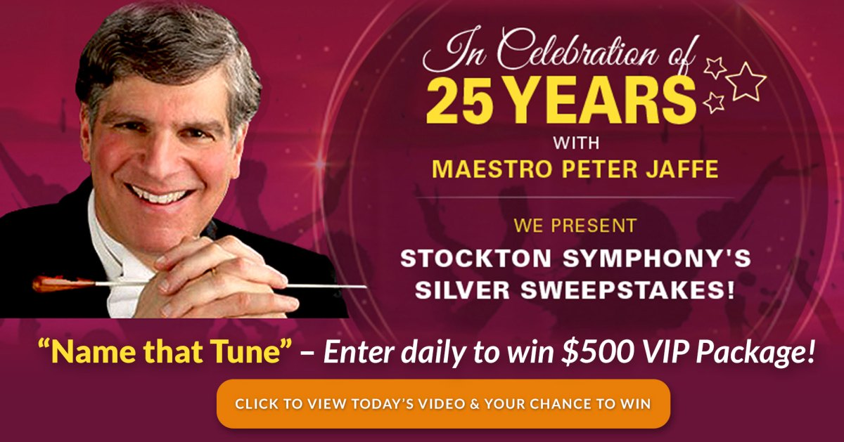 Stockton Symphony Silver Sweepstakes - Win $500 VIP Package