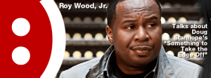 Episode 113 – Roy Wood Jr on Doug Stanhope – Something to Take the Edge Off