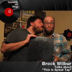 Episode 167 – Brock Wilbur on This Is Spinal Tap