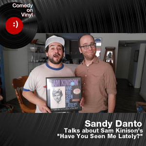 Episode 176 – Sandy Danto on Sam Kinison – Have You Seen Me Lately?