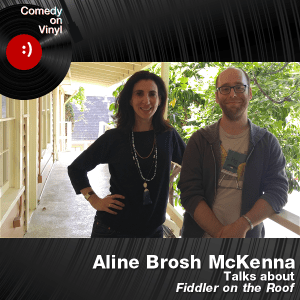 Episode 181 – Aline Brosh McKenna on Fiddler on the Roof