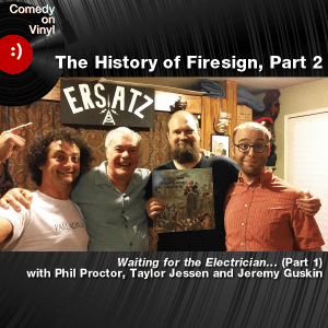 Episode 184 – The History of Firesign, Part 2, with Phil Proctor